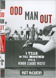 Book Review: Odd Man Out: A Year on the Mound with a Minor League Misfit